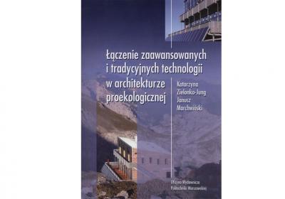 Łączenie zaawansowanych i tradycyjnych technologii w architekturze proekologicznej