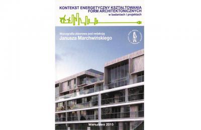 Kontekst energetyczny kształtowania form architektonicznych w badaniach i projektach