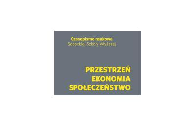 Przestrzeń-Ekonomia-Społeczeństwo. Czasopismo naukowe Sopockiej Szkoły Wyższej- 1 artykuł